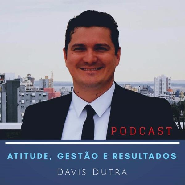 Davis Dutra - Atitude, Gestão e Reultados