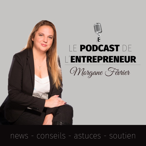 Le podcast de l'entrepreneur