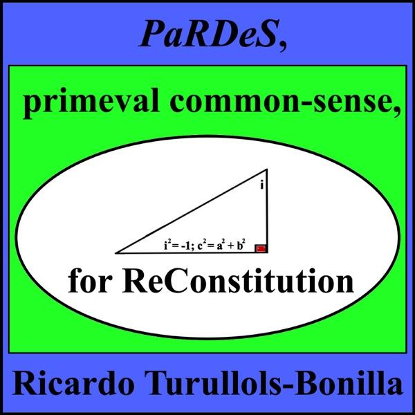 PaRDeS, primeval common-sense, for ReConstitution