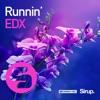 EDX - Runnin'
