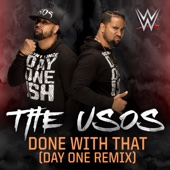 WWE: Done With That (Day One Remix) [feat. The Usos]