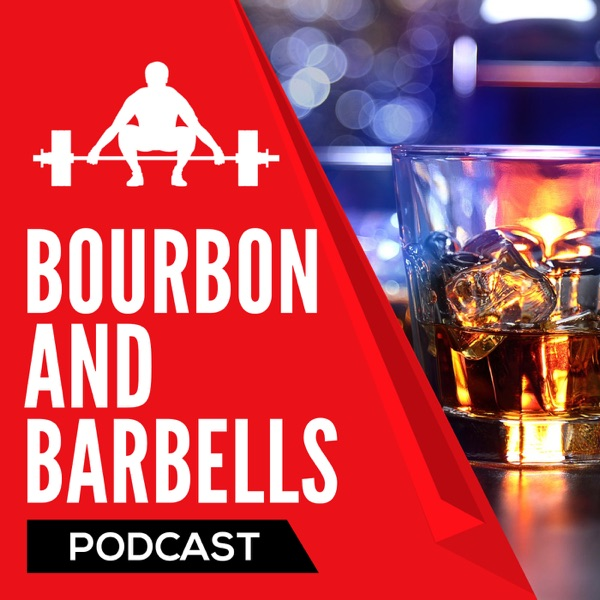 Bourbon and Barbells Podcast