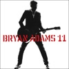 11 (Bonus Track Version), Bryan Adams