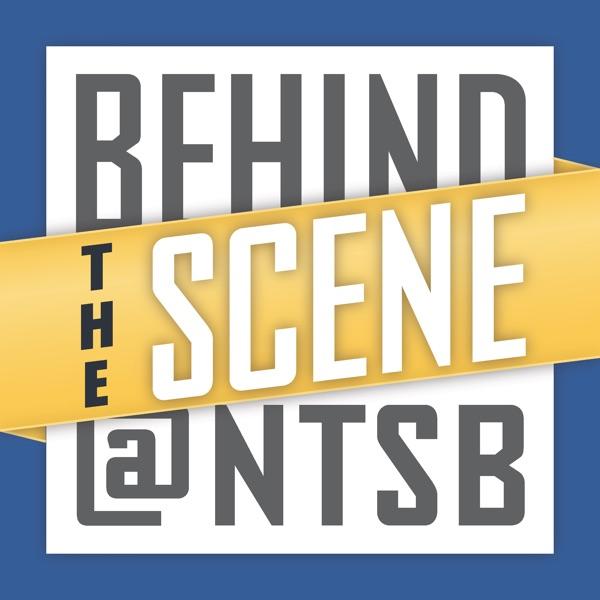Behind-the-Scene @ NTSB