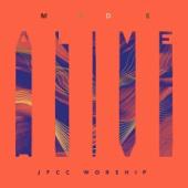 Made Alive - JPCC Worship