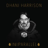 Dhani Harrison - IN///PARALLEL  artwork