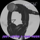 Just Listen a Good Music