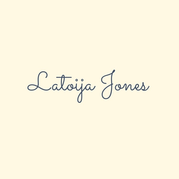 Latoija Jones Podcast
