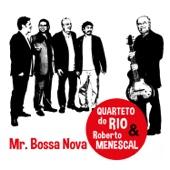 Mr. Bossa Nova (feat. Roberto Menescal)
