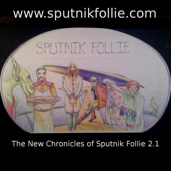 Chronicles of Sputnik Follie