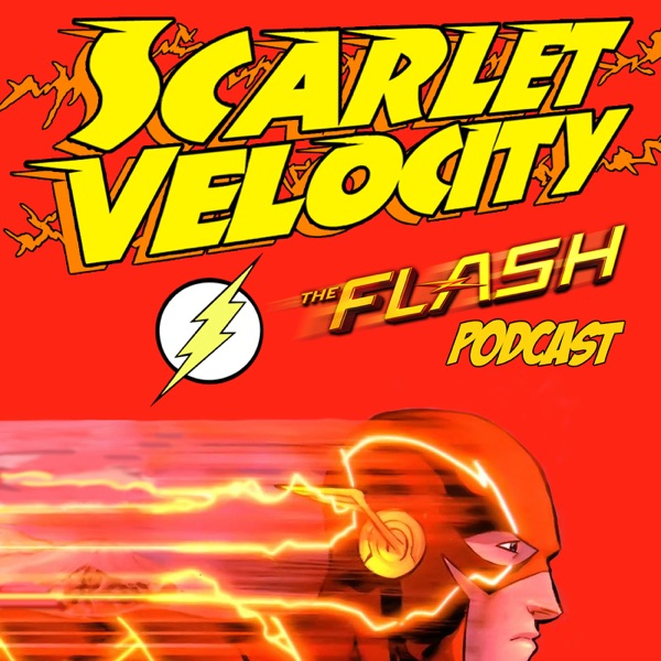 Scarlet Velocity: A Flash Podcast