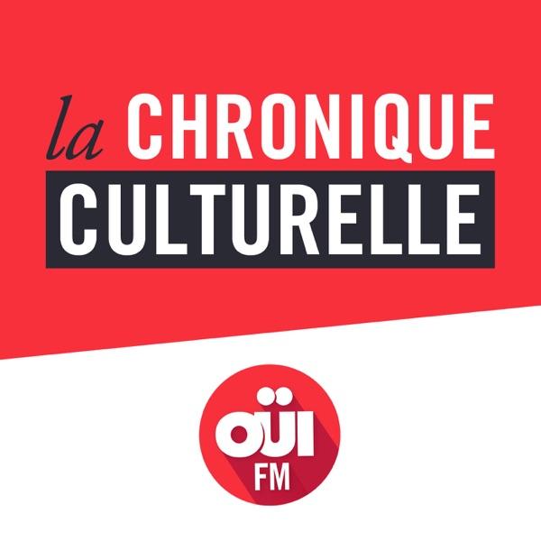 La Chronique culturelle – OÜI FM