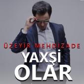 Uzeyir Mehdizade - Yaxşi Olar artwork