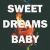 Sweet Dreams Baby - Single