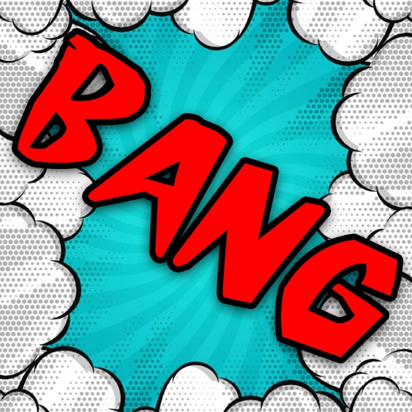 BANG! The ComicsCast
