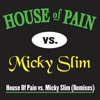 House of Pain Vs. Micky Slim (Remixes), House of Pain & Micky Slim