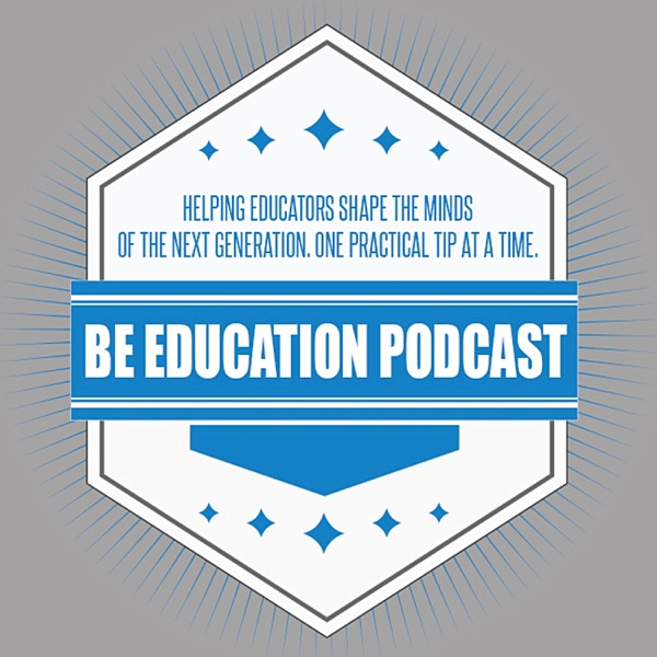 Be Education Podcast
