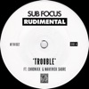 Trouble feat Chronixx Maverick Sabre Single