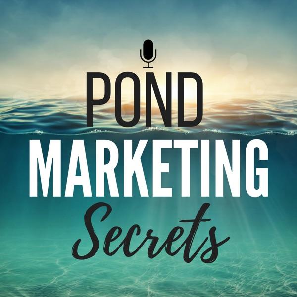 Pond Marketing Secrets