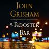 The Rooster Bar (Unabridged) - John Grisham