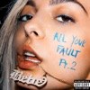All Your Fault: Pt. 2 - EP, Bebe Rexha