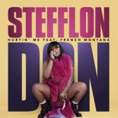 Hurtin' Me (feat. French Montana) - Stefflon Don