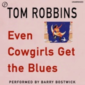 Tom Robbins - Even Cowgirls Get the Blues (Unabridged)  artwork