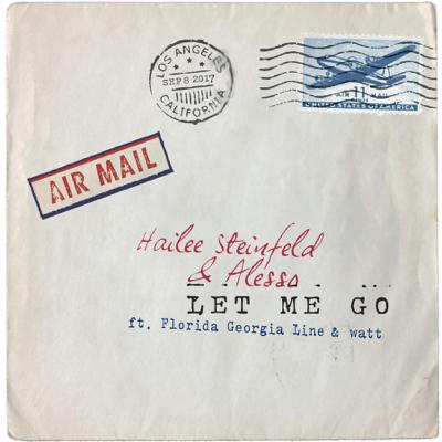 Let Me Go (feat. Florida Georgia Line & watt) - Hailee Steinfeld & Alesso song