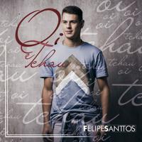 Felipe Santtos Oi e Tchau - EP