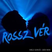Rossz Vér (feat. Dér Heni) [Radio Edit] - Rácz Gergő