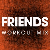Friends (Extended Workout Mix)