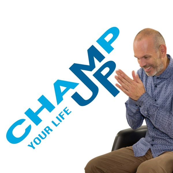 Champ Up Your Life