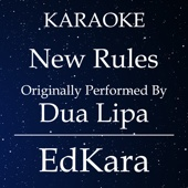New Rules (Originally Performed by Dua Lipa) [Karaoke No Guide Melody Version]