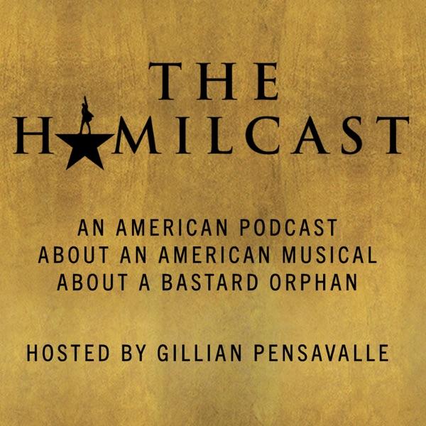 The Hamilcast: A Hamilton Podcast