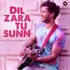 Dil Zara Tu Sunn
