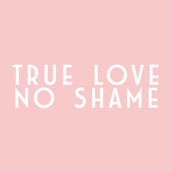 True Love No Shame