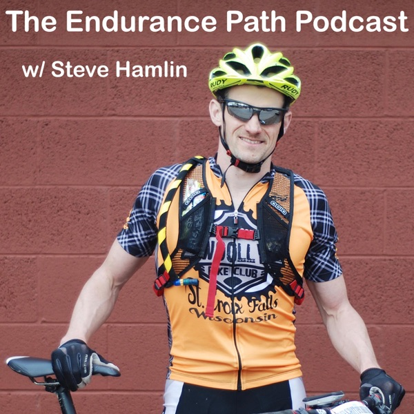 The Endurance Path Podcast w/ Steve Hamlin