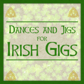 Dances and Jigs for Irish Gigs