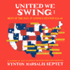 Wynton Marsalis Septet - United We Swing: Best of the Jazz at Lincoln Center Galas (feat. Wynton Marsalis)  artwork