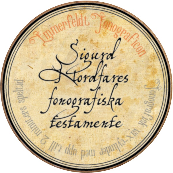 Sigurd Nordfares fonografiska testamente