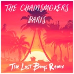 Paris (The Lost Boys Unofficial Remix) [The Chainsmokers] - Single