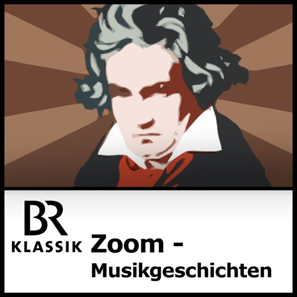 Zoom - Musikgeschichte, und was sonst geschah - BR-KLASSIK