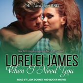 Lorelei James - When I Need You: The Need You Series (Unabridged)  artwork