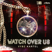 Watch over Us - Vybz Kartel