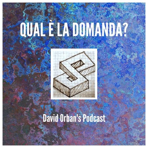 Qual è la domanda - Podcast di David Orban