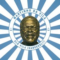 Martinho da Vila Alô Vila Isabeeel!!!