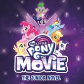 G. M. Berrow - My Little Pony: The Movie: The Junior Novel (Unabridged)  artwork