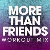 More Than Friends (Extended Workout Mix)
