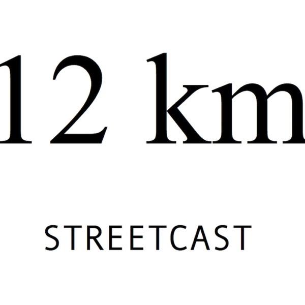 12km STREETCAST