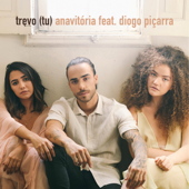 Trevo (Tu) [feat. Diogo Piçarra] - Anavitória